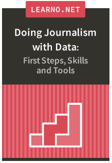 Doing Journalism with Data: First Steps, Skills and Tools