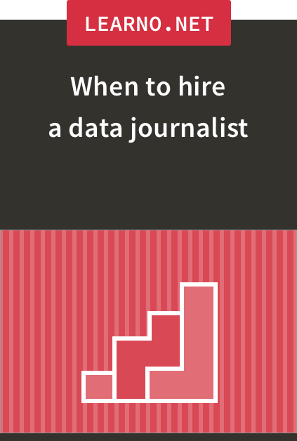 When to hire a data journalist